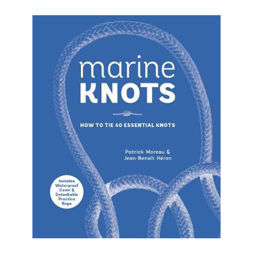 Marine Knots: How to tie 40 essential knots